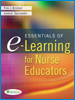 Essentials of E-Learning for Nursing Educators